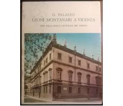 Il palazzo Leoni Montanari a Vicenza - Franco Barbieri - 1967 - L (+ Custodia)