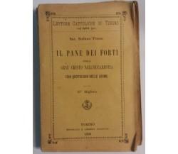 Il pane dei forti ossia [...] - Sac. S.Trione - Tip. e Lib. Salesiana - 1896 - G