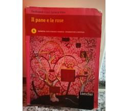 Il pane e le rose. Modulo A: Narrativa di Cozzi,  2008,  Loescher -F