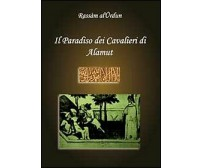 Il paradiso dei cavalieri di Alamut - Rassam Al-urdun,  2010,  Youcanprint
