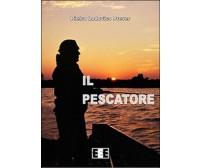 Il pescatore,  di Pietro L. Prever,  2015,  Eee-edizioni Esordienti