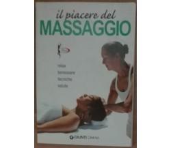 Il piacere del massaggio - AA.VV. - Giunti,2001 - A