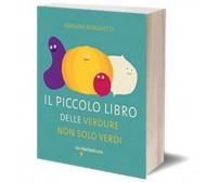 Il piccolo libro delle verdure non solo verdi di Adriana Borghetto,  2015
