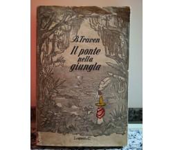 Il ponte nella giungla di Traven,  1952,  Longanesi & C.-F
