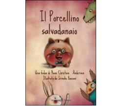 Il porcellino salvadanaio di Hans Christian Andersen, S. Bassani,  2014,  Gil