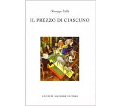 Il prezzo di ciascuno - Giuseppe Failla,  2016,  Maimone Editore