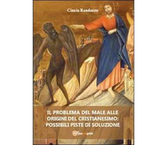Il problema del male alle origini del cristianesimo - Cinzia Randazzo,  2012,  Y