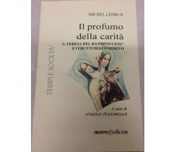 Il profumo della carità Santa Teresa del bambino Gesù e i frutti del suo spirit
