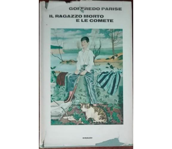 Il ragazzo morto e le comete - Goffredo Parise - Einaudi,1972 - A