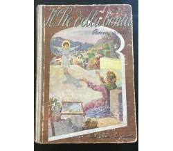 Il re della bontà - D. Pilla,  1946,  Casa Editrice La Sorgente - P