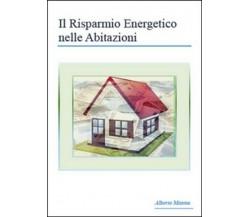 Il risparmio energetico nelle abitazioni  di Alberto Mannu,  2015,  Youcanprint