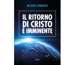 Il ritorno di Cristo è imminente, di Massimo Lombardo,  2019,  Youcanprint
