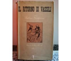Il ritorno di Vassili di Galina Nicolaieva,  1955, Edizioni Di Cultura S. -F