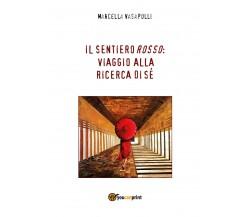 Il sentiero rosso: viaggio alla ricerca di sè - di Marcella Vasapolli,  2017
