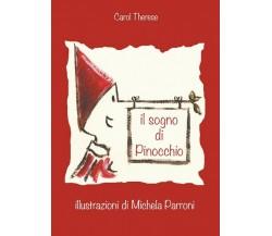 Il sogno di Pinocchio di Carol Therese,  2017,  Youcanprint
