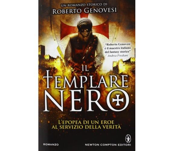 Il templare nero -  Roberto Genovesi,  2013,  Newton Compton