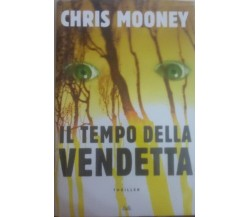 Il tempo delle vendetta - Chris Mooney - Thriller , 2007 - C