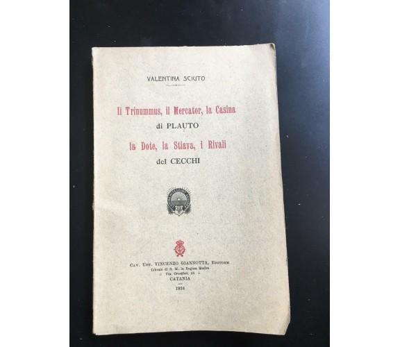 Il trinummus, Il mercator, la casina - La dote, La stiava, i Rivali - Sciuto - P
