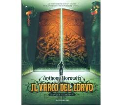 Il varco del corvo. I cinque guardiani - Anthony Horowitz,  2008,  Mondadori
