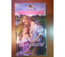 Il vento del passato - Mary Balogh - Mondadori - 2005  - M