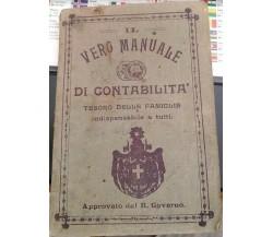 Il vero manuale di contabilità tesoro delle famiglie - A.a.v.v,  1880 circa