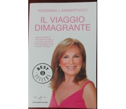 Il viaggio dimagrante - Rosanna Lambertucci - Mondadori,2011 - A