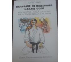 Imparare ed insegnare karate oggi - A. Nigi,  1996 - Centro Programmazione - C