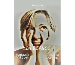...In bianco di Raffaella Vittori,  2017,  Youcanprint