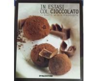 In estasi col cioccolato (...) - AA. VV. - Deagostini - 2007 - G
