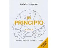 In principio... I miti sulle origini raccontati ai bambini - Christian Jesper