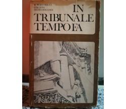 In tribunale tempo fa  di Roberto Ricci,  1971,  Ed. Mediterranee -F