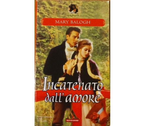 Incatenato dall'amore - Balogh - Mondadori,2004 - R