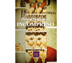 Incompreso - Florence Montgomery,  2020,  Youcanprint