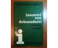 Incontro con Debenedetti - Ottavio Cecchi - Marsilio - 1971 - M
