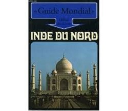 Inde du nord - Guide Mondial - Office du Livre (in lingua francese)