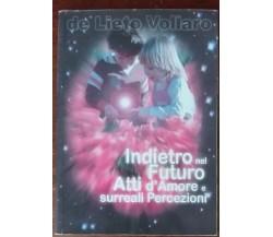Indietro nel futuro-atti d'amore e surreali percezioni-de Lieto Vollaro-P.P.T-A