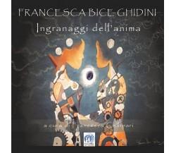 Ingranaggi dell'anima di Francesca Ghidini,  2020,  Youcanprint