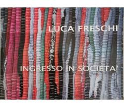 Ingresso in società, di Luca Freschi, Claudia Casali,  2007 - ER
