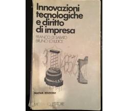 Innovazioni tecnologiche e diritto di impresa - F. Di Sabato - B. Lo Iudice - P