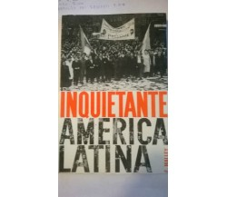 Inquietante America Latina - Francois Malley