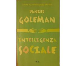 Intelligenza sociale - Goleman - BUR,2007 - R