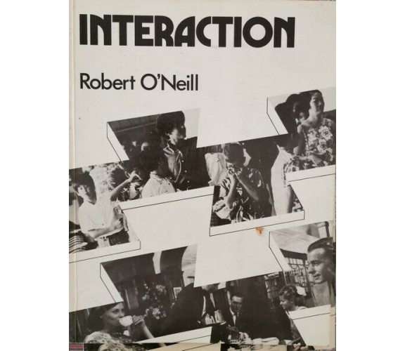 Interaction  di Robert O'neil,  1979,  Longman- ER