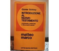 Introduzione al nuovo testamento Matteo e Marco di Gunter Schiwy,  1971, -F