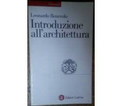 Introduzione all'architettura - Leonardo Benevolo - Laterza,2003 - R