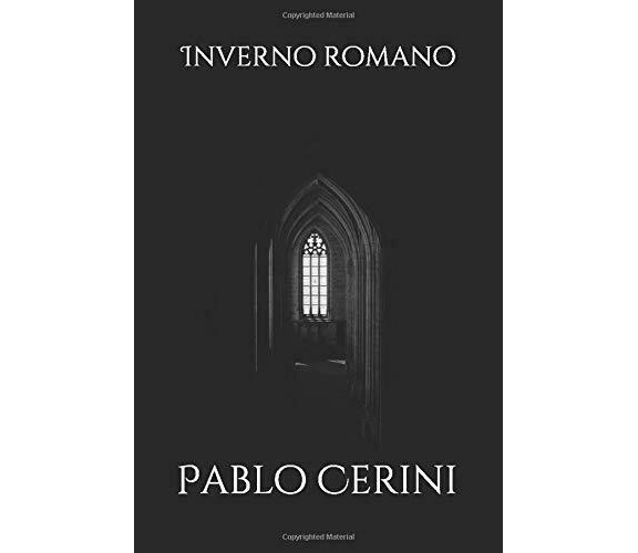Inverno Romano di Pablo Cerini,  2020,  Indipendently Published