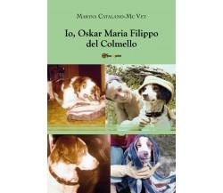 Io, Oskar Maria Filippo del Colmello - Marina Catalano Mcvey, 2019, Youcanprint