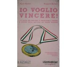 Io voglio vincere  di Martini - Bertelli,  2011,  La Gazzetta Dello Sport