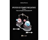Ipotesi di tempo negativo  di Adriano Perrone,  2014,  Youcanprint