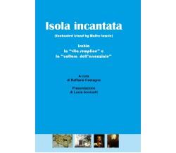 Isola incantata - Ischia: la vita semplice e la cultura dell'essenziale, 2020