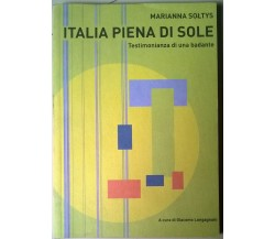 Italia piena di sole. Testimonianza di una badante - Marianna Soltys - 2003 - L